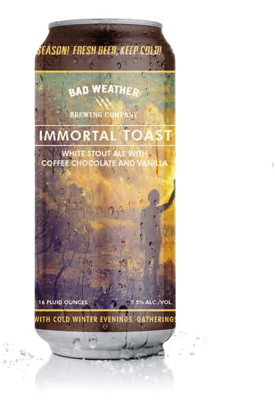 Bad Weather Immortal Toast White Stout