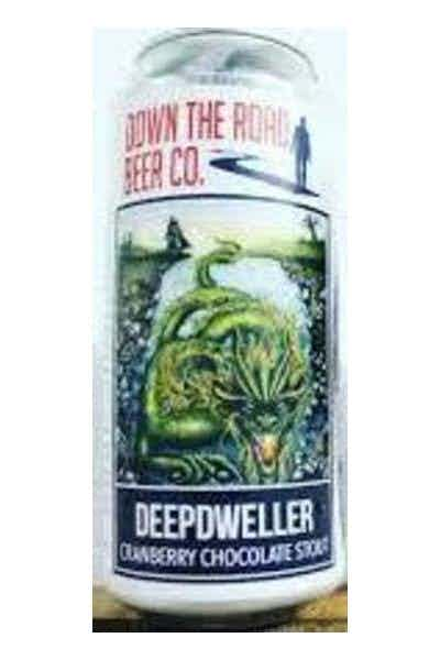 Down The Road Deep Dweller