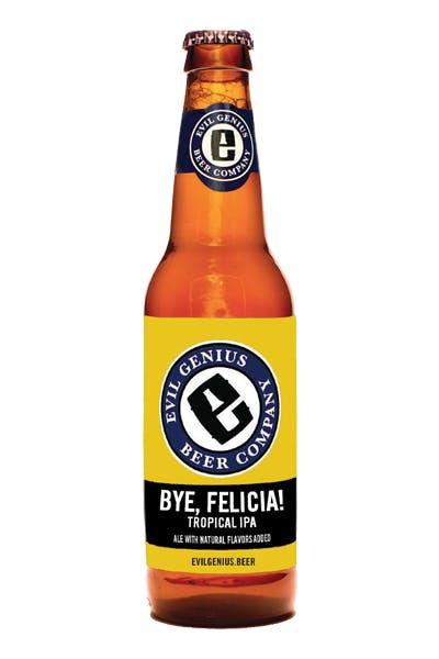Evil Genius Bye Felicia Tropical IPA