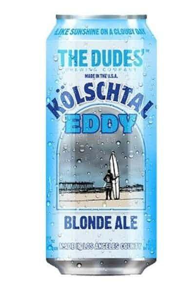 The Dudes' Kolschtal Eddy